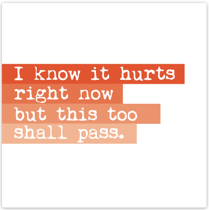 I Know It Hurts Now card