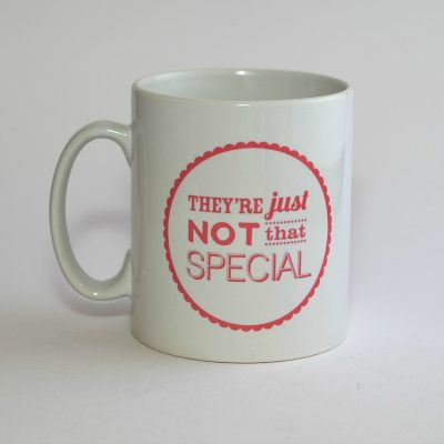 I Always Deserve Love, Care, Trust & Respect / They're Just Not That Special mug (pink)