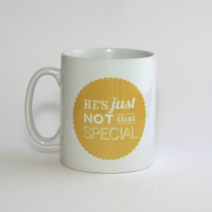I Always Deserve Love, Care, Trust & Respect / They're Just Not That Special mug