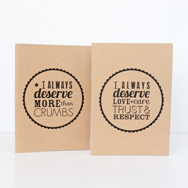 I Always Deserve Love, Care, Trust and Respect notebooks