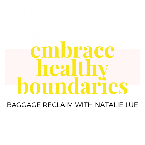 Embrace Healthy Boundaries course by Natalie Lue for Baggage Reclaim