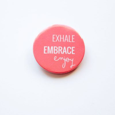 Exhale, embrace, enjoy