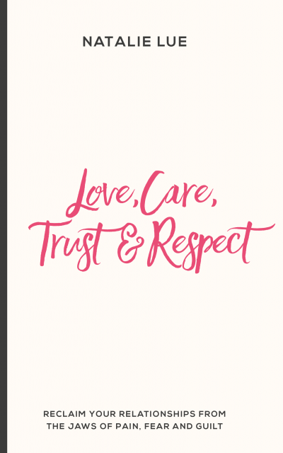 LOVE CARE TRUST AND RESPECT BY Natalie Lue