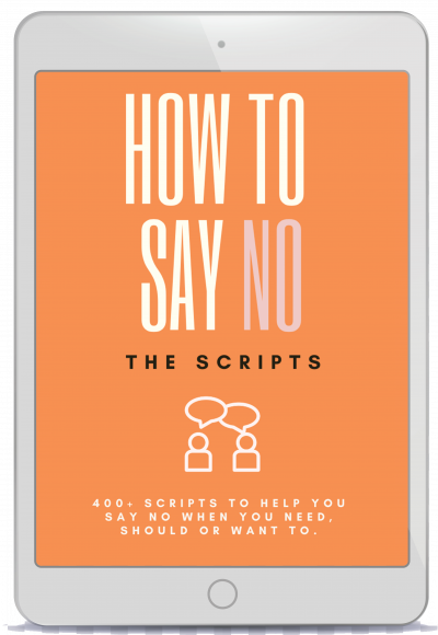 How To Say No: The Scripts by Natalie Lue. 400+ scripts to help you say no when you should, need or want to